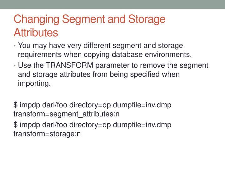 Changing Segment and Storage