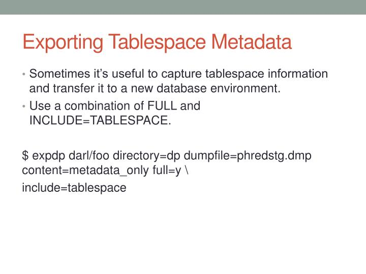 Exporting Tablespace