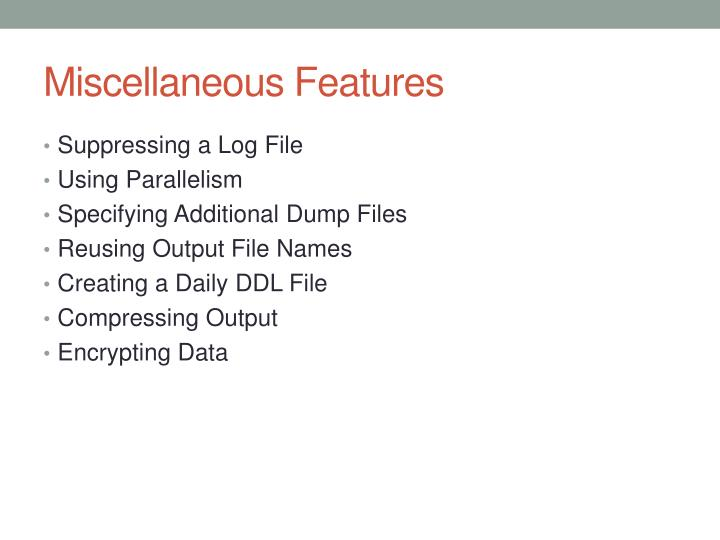 Miscellaneous Features
