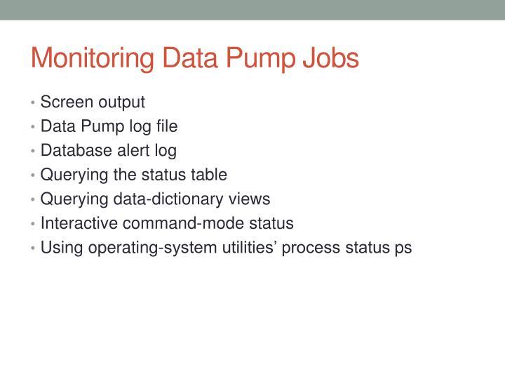 Monitoring Data Pump Jobs
