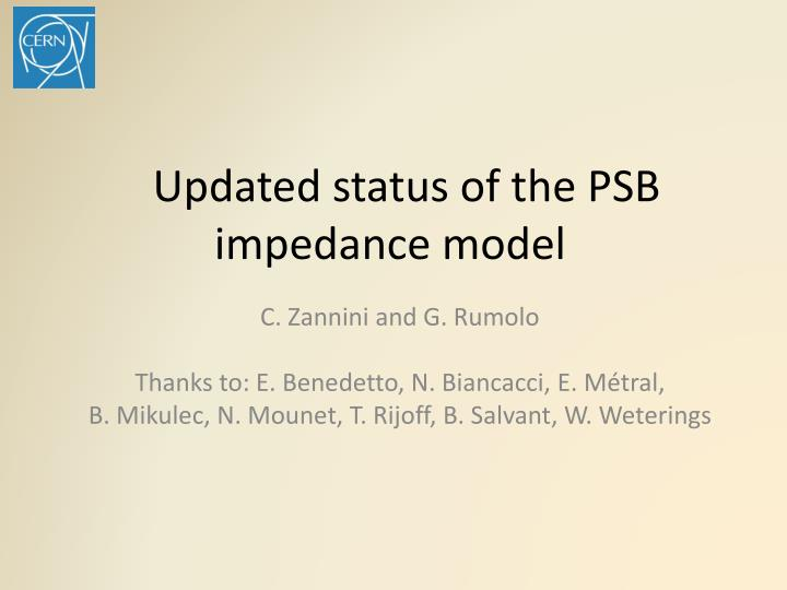 updated status of the psb impedance model n.