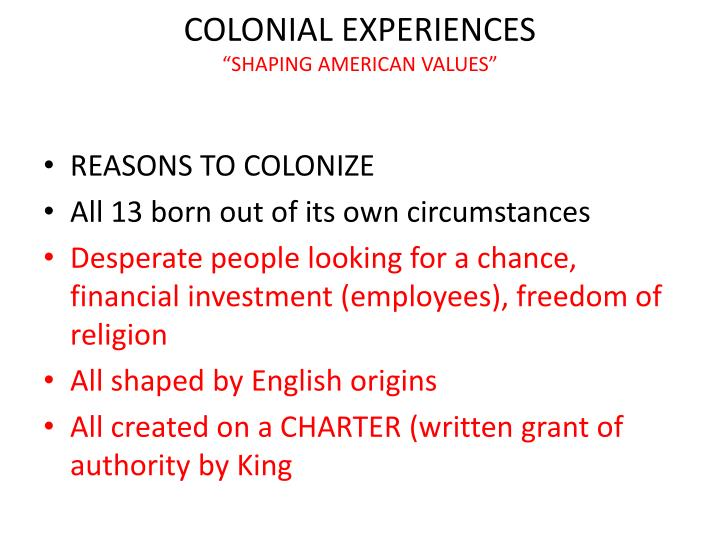 COLONIAL EXPERIENCES