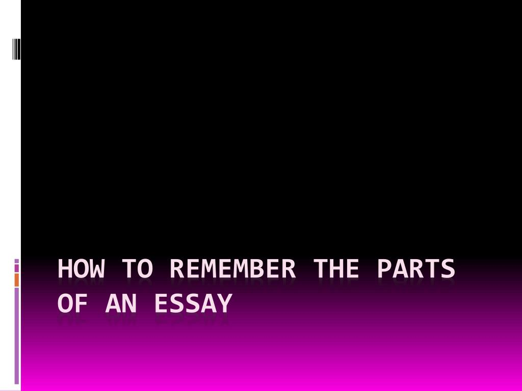 Ppt  How To Remember The Parts Of An Essay Powerpoint Presentation  How To Remember The Parts Of An Essay N