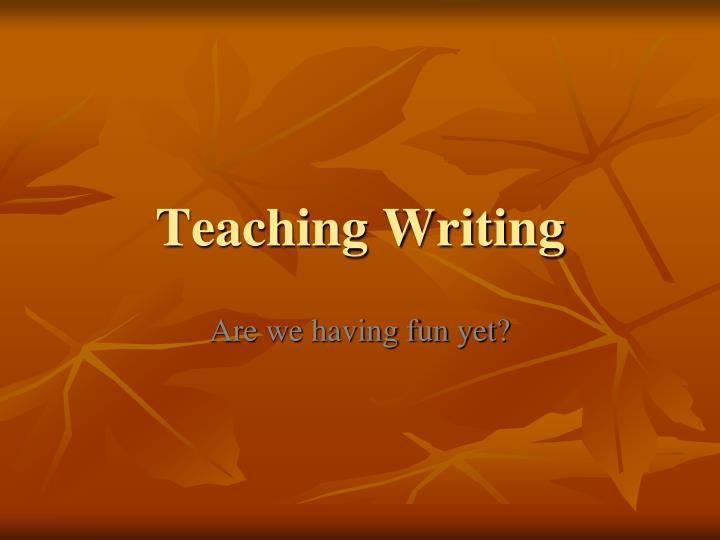 teaching writing powerpoint presentations Free kids learning powerpoint template is useful to teach basic reading and writing skills kids are often found to be more creative and.