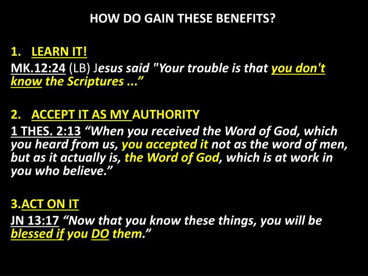 HOW DO GAIN THESE BENEFITS?