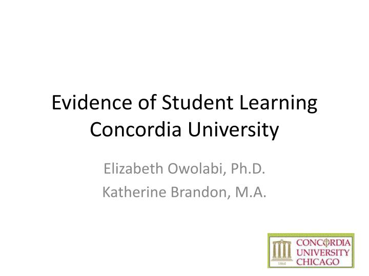 Evidence of student learning concordia university