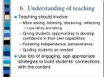 6 understanding of teaching