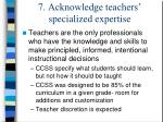 7 acknowledge teachers specialized expertise