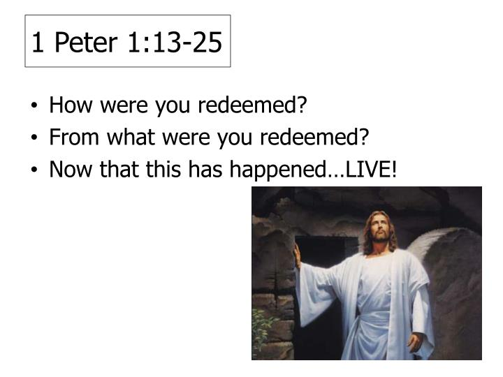 1 peter 1 13 25