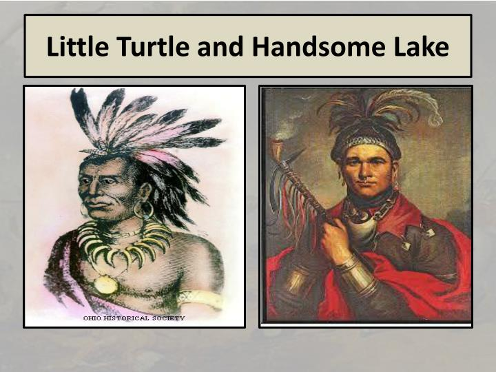 Little Turtle and Handsome Lake
