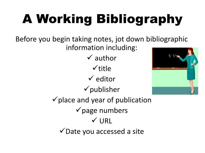 Before you begin taking notes, jot down bibliographic information including: