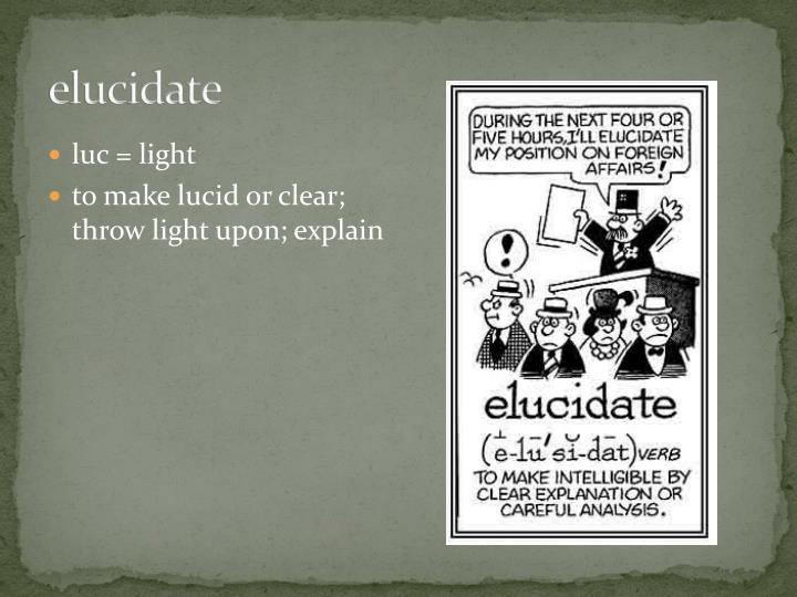 elucidate