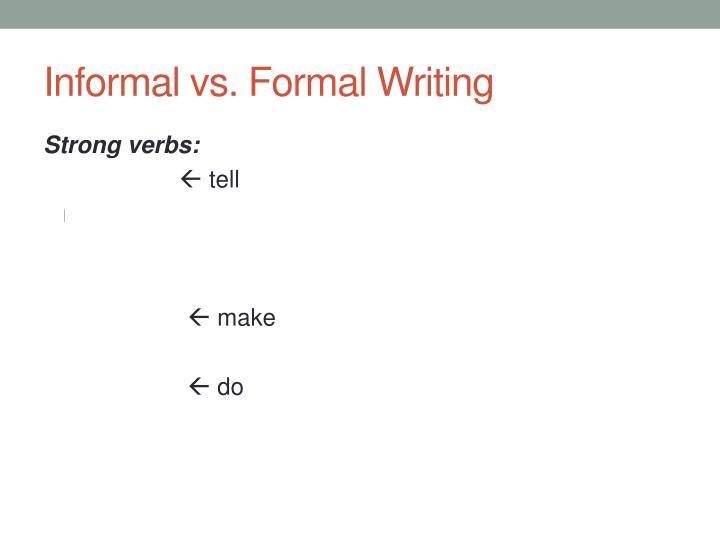 Informal vs. Formal Writing