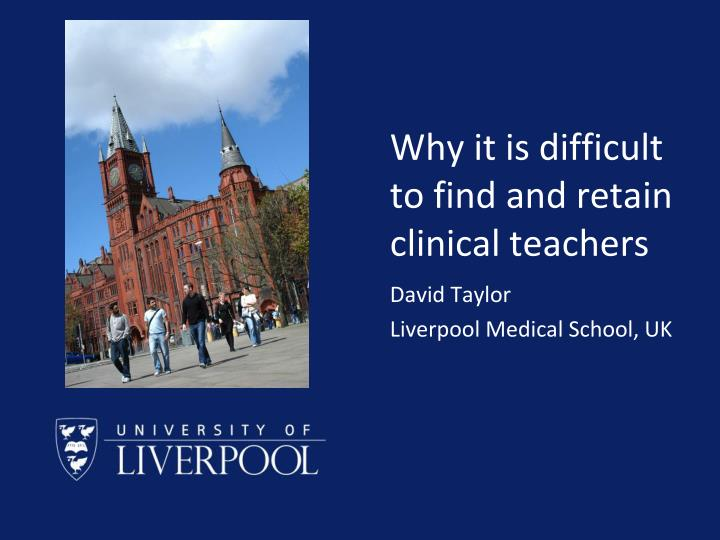 why it is difficult to find and retain clinical teachers