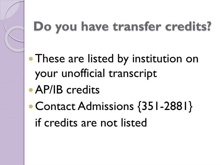Do you have transfer credits?