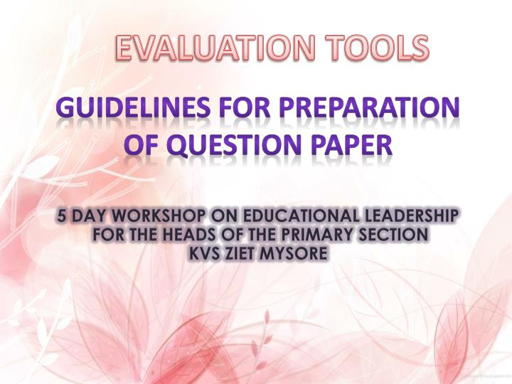 Ppt guidelines for preparation of question paper powerpoint evaluation tools guidelines for preparation of question paper malvernweather Choice Image