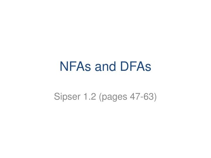 Nfas and dfas