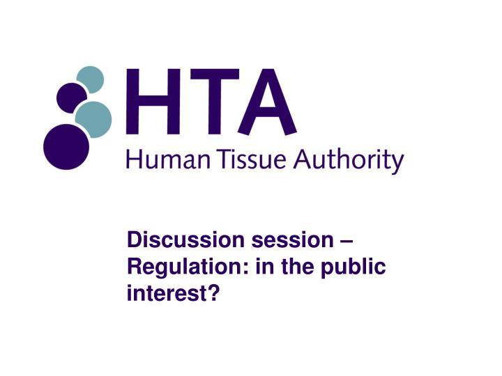 Discussion session –Regulation