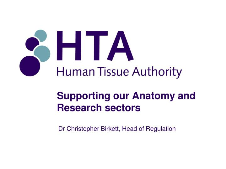 Supporting our Anatomy and Research sectors