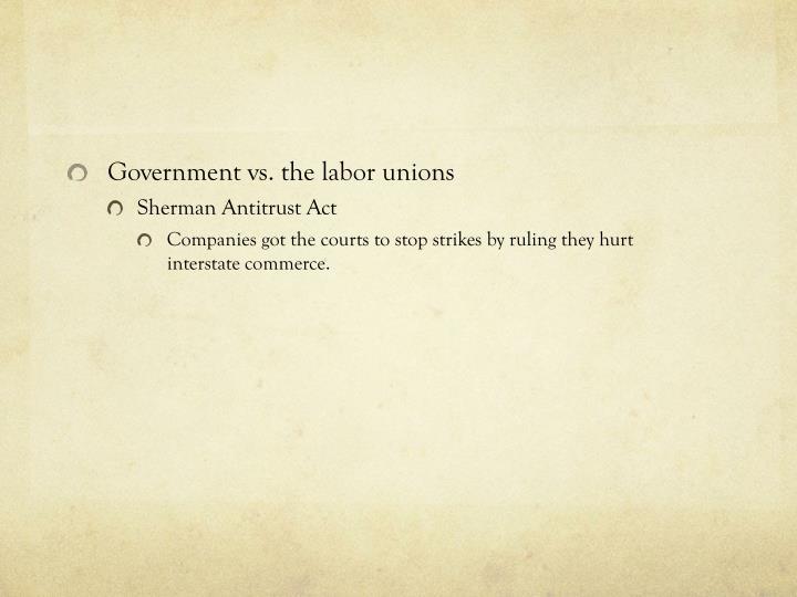 Government vs. the labor unions