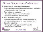 school improvement often isn t