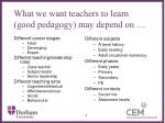 what we want teachers to learn good pedagogy may depend on