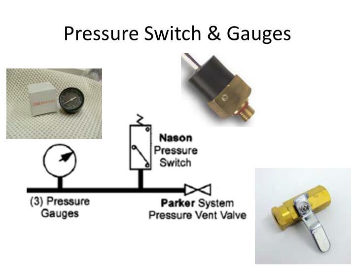 Pressure Switch & Gauges