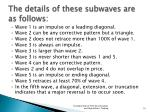 the details of these subwaves are as follows
