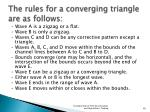 the rules for a converging triangle are as follows