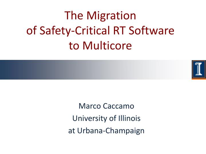 the migration of safety critical rt software to multicore n.
