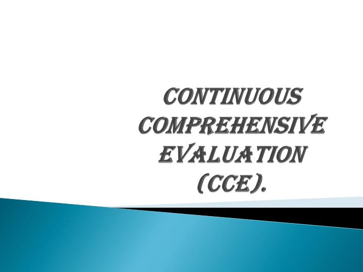 importance of continuous and comprehensive evaluation Continuous and comprehensive evaluation: a continuous comprehensive evaluation is divided in to 3 importance of continuous and comprehensive.
