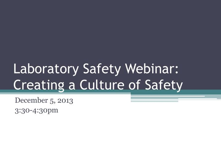 laboratory safety webinar creating a culture of safety n.