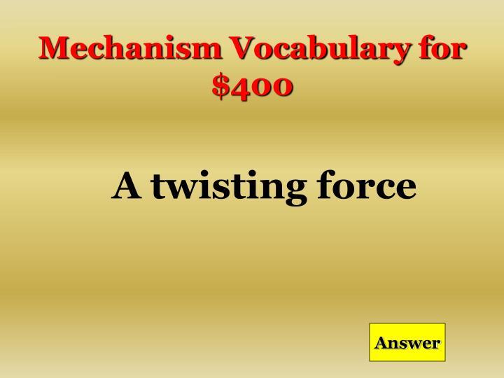Mechanism Vocabulary for $400