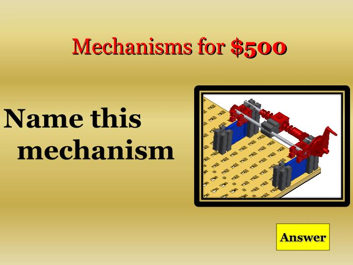 Mechanisms for