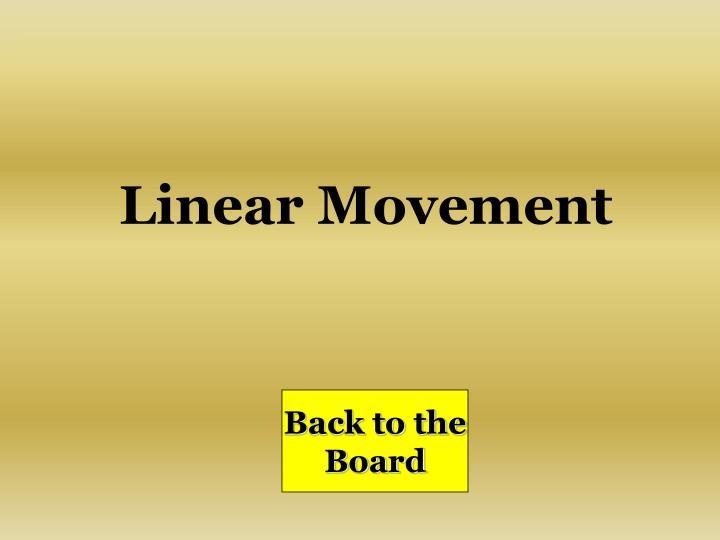Linear Movement