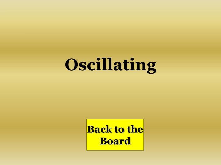 Oscillating