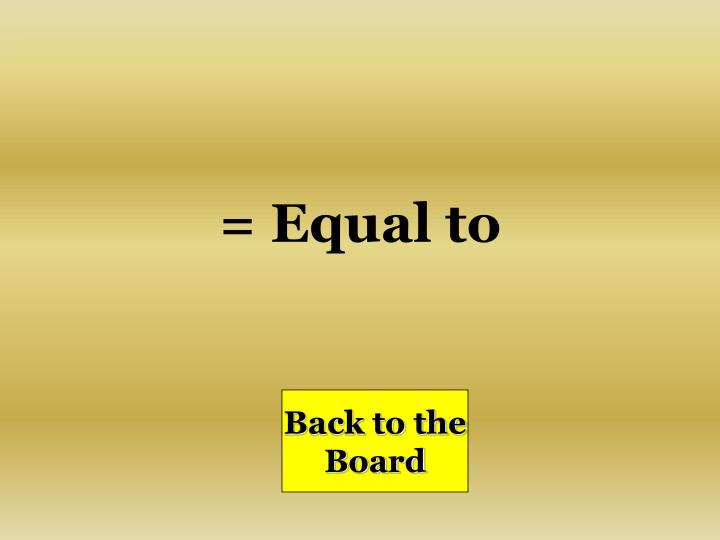 = Equal to
