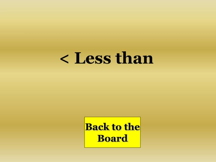 < Less than