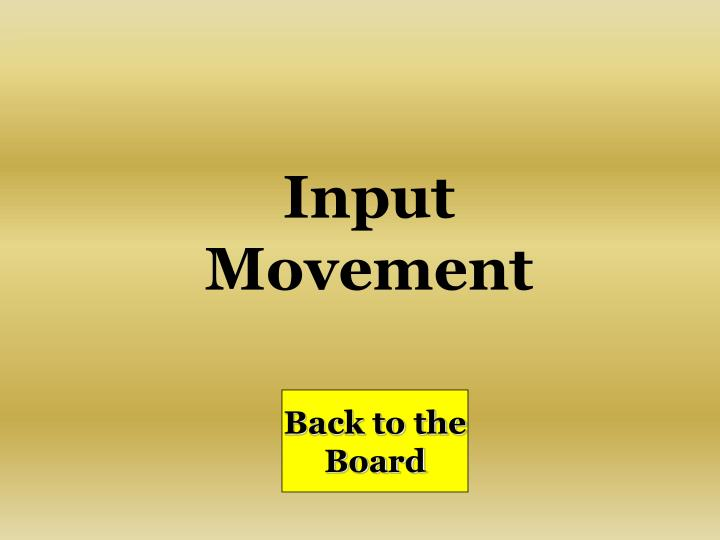 Input  Movement