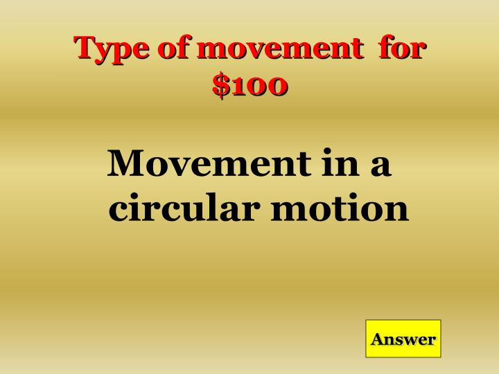 Type of movement  for $100