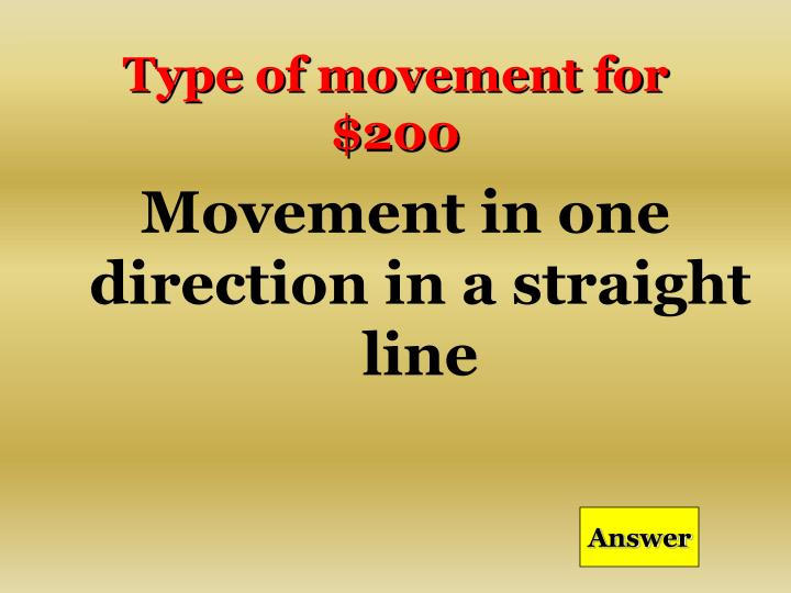 Type of movement for $200