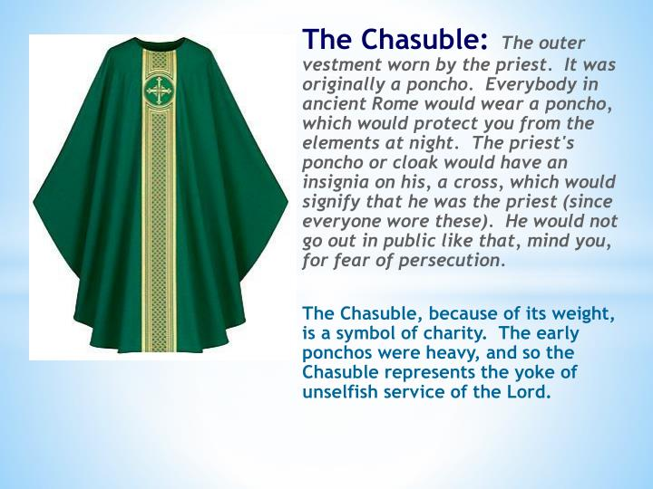 The Chasuble: