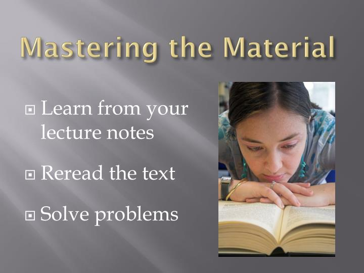 Mastering the Material