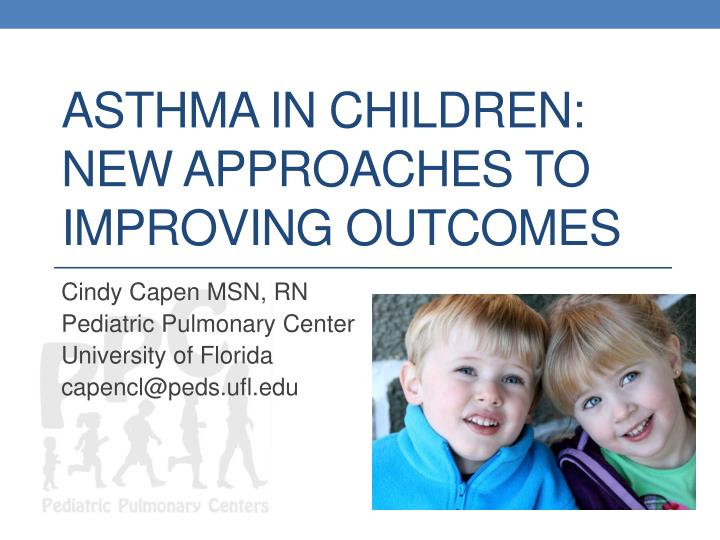 asthma in children new approaches to improving outcomes n.