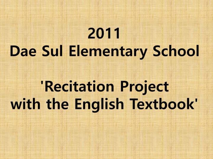 2011 dae sul elementary school recitation project with the english textbook n.