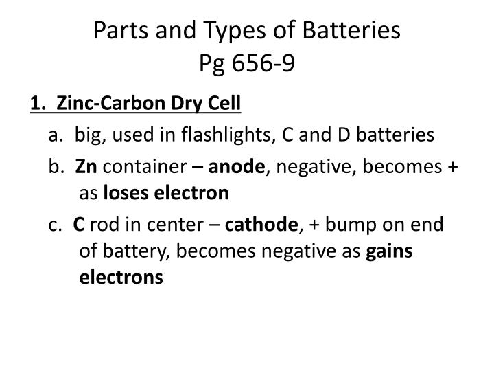 Parts and types of batteries pg 656 9