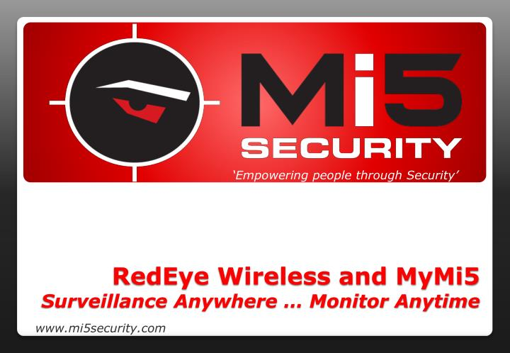 Redeye wireless and mymi5 surveillance anywhere monitor anytime