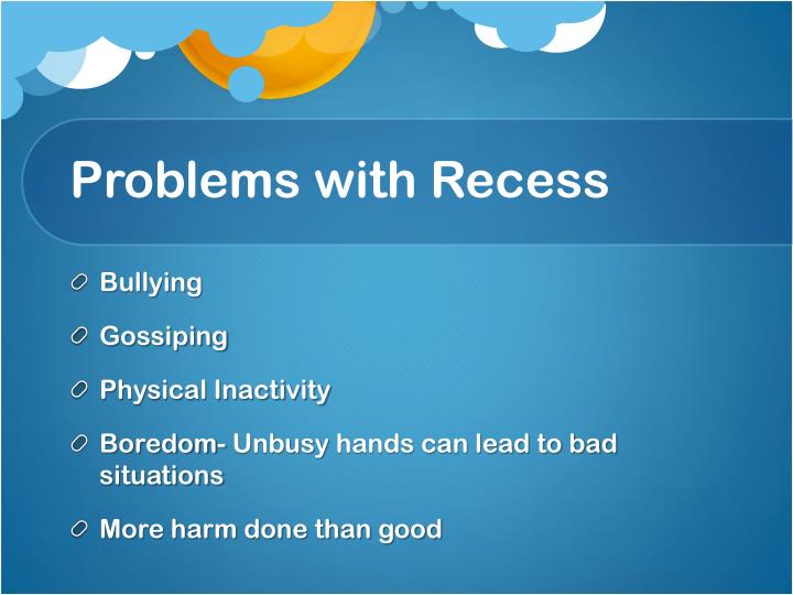 Problems with Recess