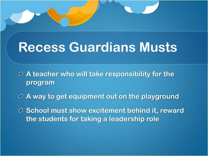 Recess Guardians Musts
