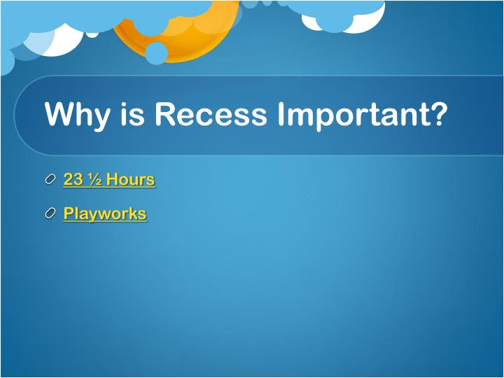 Why is recess important